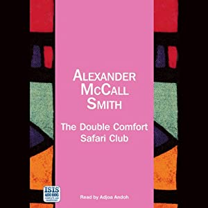 The Double Comfort Safari Club: No. 1 Ladies' Detective Agency | [Alexander McCall Smith]