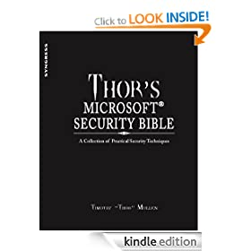 Thor's Microsoft Security Bible: A Collection of Practical Security Techniques