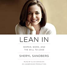Lean In: Women, Work, and the Will to Lead (       UNABRIDGED) by Sheryl Sandberg Narrated by Elisa Donovan