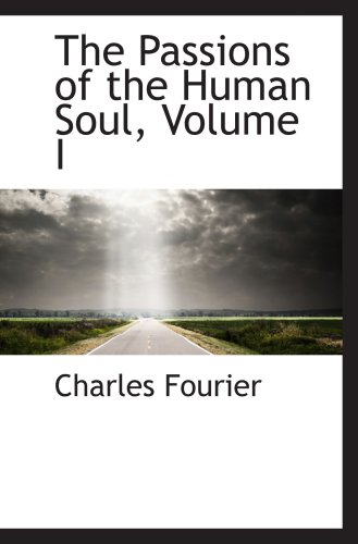 The Passions of the Human Soul, Volume I