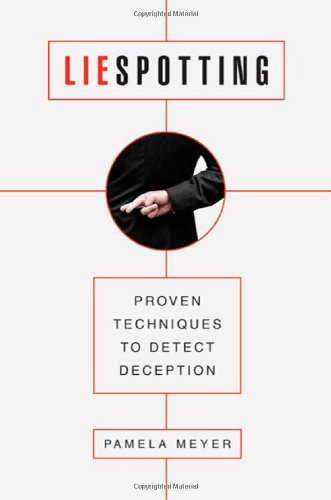 Liespotting: Proven Techniques to Detect Deception