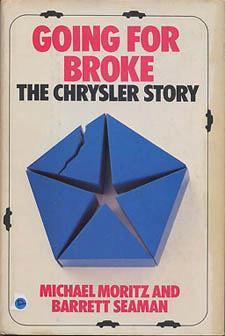 Going for Broke: The Chrysler Story, Moritz, Michael; Seaman, Barrett