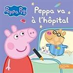 Peppa Pig va � l'h�pital