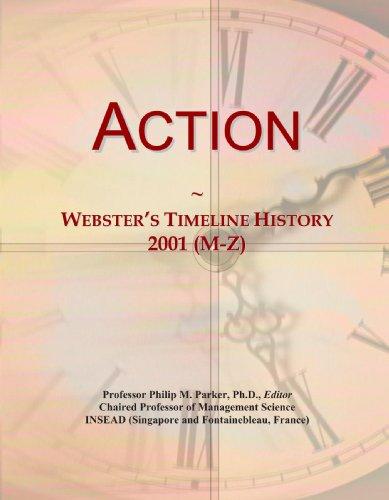 Action: Webster'S Timeline History, 2001 (M-Z)