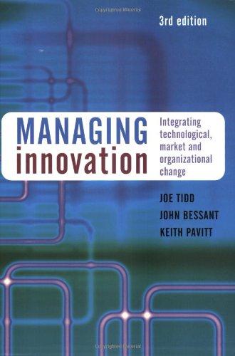 Managing Innovation: Integrating Technological, Market And Organizational Change