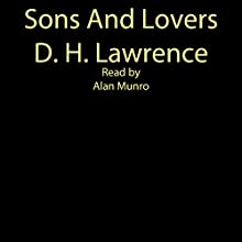Sons and Lovers (       UNABRIDGED) by David Herbert Lawrence Narrated by Alan Munro