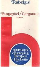Pantagruel/gargantua (extraits) by François…