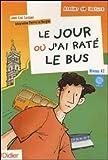 echange, troc Jean-Luc Luciani, Pierre Le Borgne - Le jour où j'ai raté le bus : Niveau A2 (1CD audio)