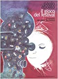 img - for Il gioco del festival. Il romanzo del Giffoni Film Festival book / textbook / text book