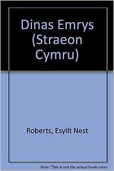 Dinas Emrys (Straeon Cymru): Esyllt Nest Roberts, Carys Parry Owen