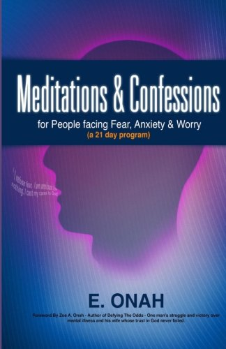 Meditations and Confessions For People Facing Fear Anxiety and Worry (Volume 2)
