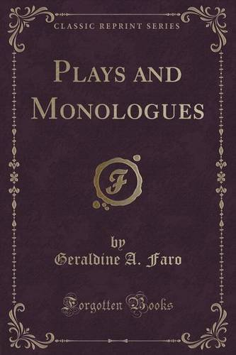 Plays and Monologues (Classic Reprint)