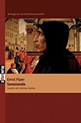 Savonarola: Prophet der Diktatur Gottes