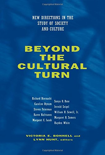 Beyond the Cultural Turn: New Directions in the Study of Society and Culture (Studies on the History of Society & Culture)