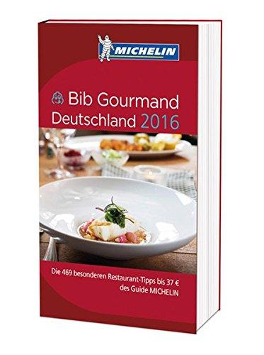 Michelin Bib Gourmand Deutschland 2016: Die 469 besonderen Restaurant-Tipps bis 37  des Guide Michelin (MICHELIN Hotelführer)