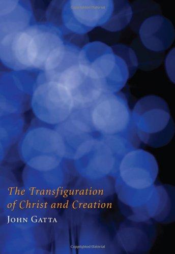 The Transfiguration of Christ and Creation, John Gatta