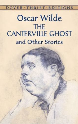 The Canterville Ghost and Other Stories (Dover Thrift Editions)