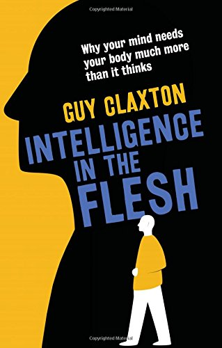 Intelligence in the Flesh: Why Your Mind Needs Your Body Much More Than It Thinks (Mind Body Centering compare prices)