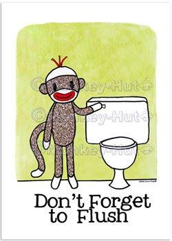 Sock Monkey Bathroom Reminder Don't Forget to Flush 5x7 Photo Print (unframed)