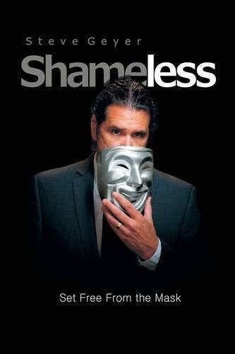 Shameless: Set Free from the Mask