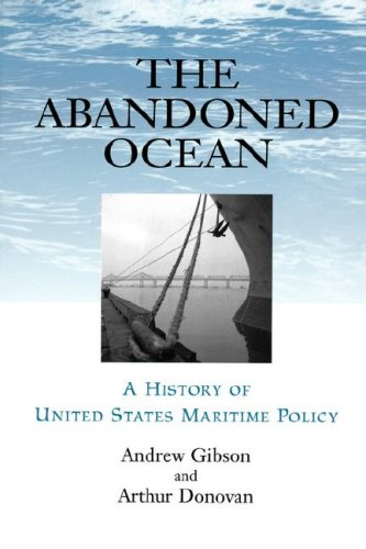 The Abandoned Ocean: A History of United States Maritime...