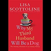 Why My Third Husband Will Be a Dog: The Amazing Adventures of an Ordinary Woman | [Lisa Scottoline]