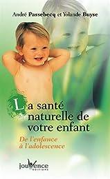 La  santé naturelle de votre enfant