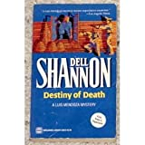 Destiny of Death: A Luis Mendoza Mystery (0373260733) by Dell Shannon