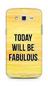 AMEZ today will be fabulous Back Cover For Samsung Galaxy Grand 2 G7102