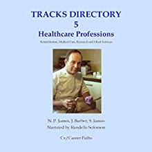 Health Care Professions: Rehabilitation, Medical Care, Research and Allied Services Audiobook by N. P. James, J. Barber, S. James Narrated by Randelle Solomon