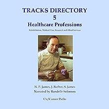 Health Care Professions: Rehabilitation, Medical Care, Research and Allied Services | Livre audio Auteur(s) : N. P. James, J. Barber, S. James Narrateur(s) : Randelle Solomon