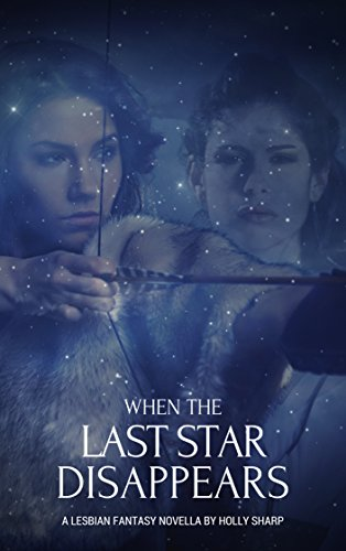 When the Last Star Disappears: A Lesbian Fantasy Novella PDF