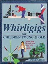 Whirligigs for Children Young and Old
