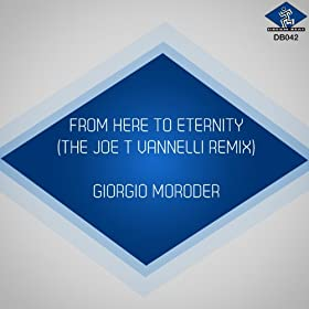 From Here to Eternity (The Joe T Vannelli Remixes)
