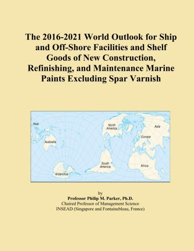 the-2016-2021-world-outlook-for-ship-and-off-shore-facilities-and-shelf-goods-of-new-construction-re