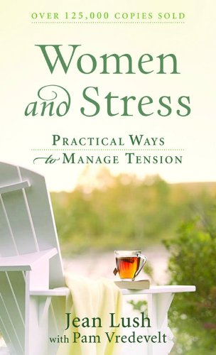 Women and Stress: Practical Ways to Manage Tension