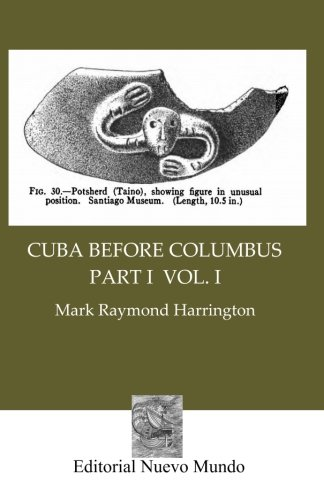 Cuba Before Columbus Part I   Vol. I, by Mark Raymond Harrington
