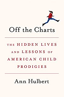 Book Cover: Off the Charts: The Hidden Lives and Lessons of American Child Prodigies