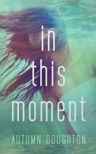 In This Moment by Autumn Doughton