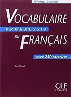 Vocabulaire progressif du français avec 300 exercices : Niveau avancé