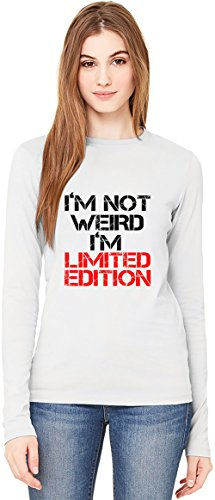 I'm Not Weird I'm Limited Edition Slogan T-Shirt da Donna a Maniche Lunghe Long-Sleeve T-shirt For Women| 100% Premium Cotton| DTG Printing| Large