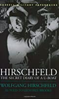 Hirschfeld:The Secret Diary Of A U-Boat (Cassell Military Paperbacks)