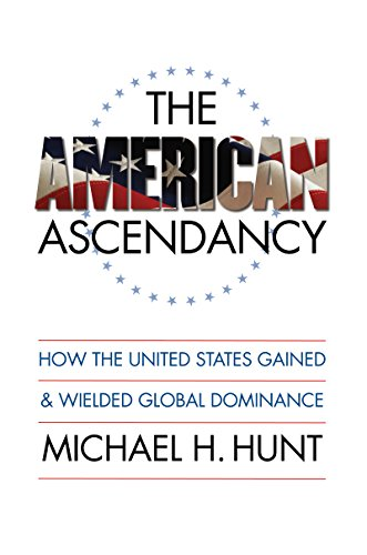 The American Ascendancy: How the United States Gained and Wielded Global Dominance (Caravan Book)