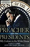 The Preacher and the Presidents: Billy Graham in the White House By Nancy Gibbs, Michael Duffy