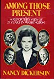 img - for Among those present: A reporter's view of twenty-five years in Washington book / textbook / text book