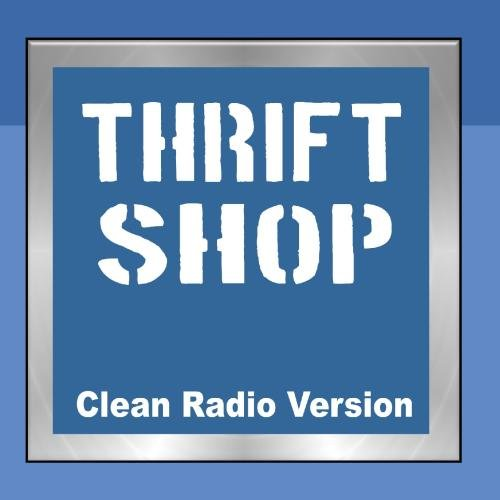 THRIFT SHOP (G rated Radio Edit Clean version ...