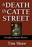 A Death in Catte Street (Geoffrey Chaucer Mysteries)