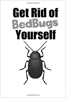 get rid of bed bugs yourself mr markus skupeika 9781469924762 books. Black Bedroom Furniture Sets. Home Design Ideas