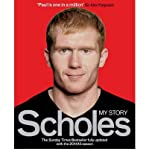 [ SCHOLES MY STORY BY SCHOLES, PAUL](AUTHOR)PAPERBACK Paul Scholes