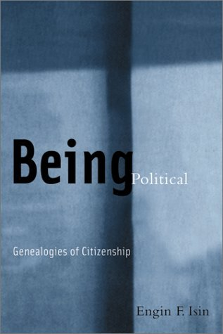 being-political-genealogies-of-citizenship-by-engin-f-isin-2002-01-01